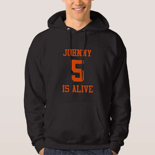 Johnny Five is Alive Hoodie