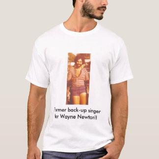 johny koz legs, Former back-up singer for Wayne... T-Shirt