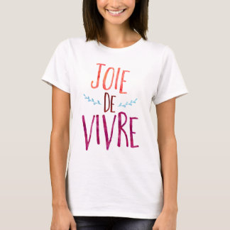 Joie de Vivre, french quote T-Shirt