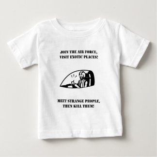 Join Air Force See Exotic People Then Kill Them Baby T-Shirt