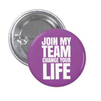 Join my team, change your life - Direct Sales 1 Inch Round Button