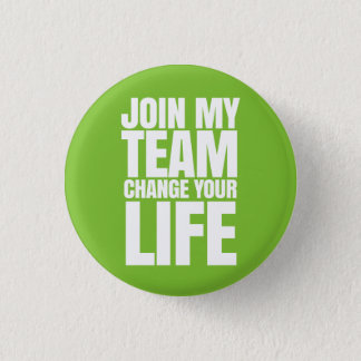 Join my Team, change your Life - It Works! Global 1 Inch Round Button