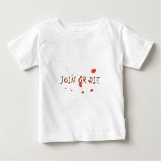 JOIN-OR-DIE BABY T-Shirt