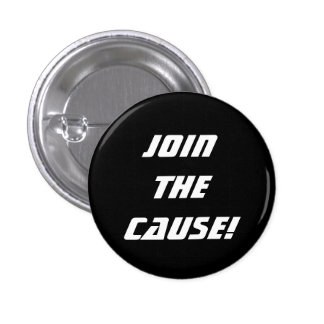 Join the Cause on Black 1 Inch Round Button