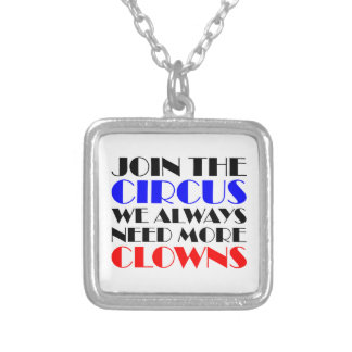 Join the circus we always need more clowns silver plated necklace