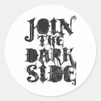 Join The Dark Side Round Sticker