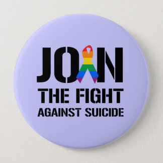 Join the fight against gay suicide 4 inch round button
