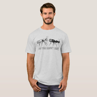 Join the Resist Ants! T-Shirt
