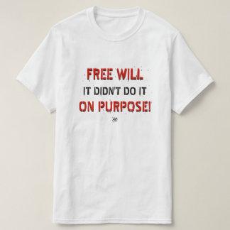 Joke about free will T-Shirt