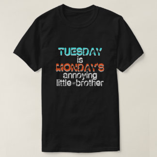 Joke about Tuesday and Monday T-Shirt