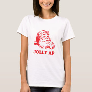 Jolly AF - funny santa christmas T-Shirt