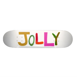 Jolly happy fun lively funny colorful word art skate board deck
