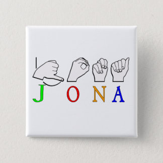JONA ASL FINGERSPELLED NAME SIGN 2 INCH SQUARE BUTTON