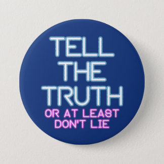 Jordan Peterson: Tell The Truth... 3 Inch Round Button
