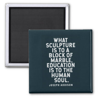Joseph Addison Quote on Education Magnet