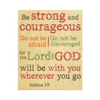 Joshua 1:9 Be Strong and Courageous Canvas Wrap
