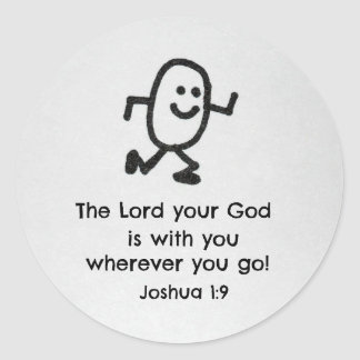 Joshua 1:9 The Lord your God is with you... Round Sticker