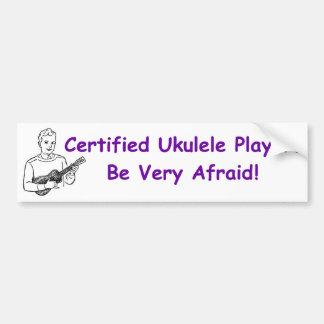 Joueur certifié d'ukulélé. Ayez très peur ! Autocollant De Voiture