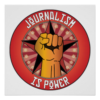 Journalism Is Power Poster