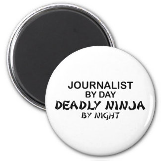 Journalist Deadly Ninja by Night 2 Inch Round Magnet
