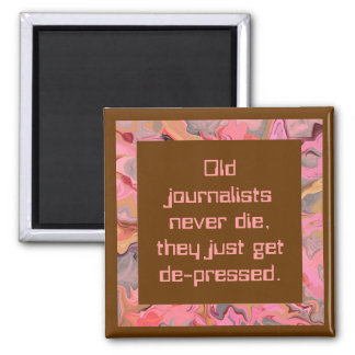 journalists never die humor square magnet