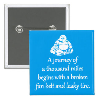 Journey Of A Thousand Miles - Sarcastic Zen Phrase 2 Inch Square Button