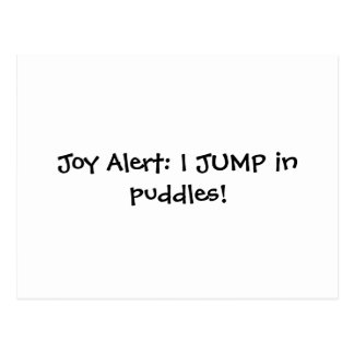Joy Alert: I JUMP in puddles! Postcard
