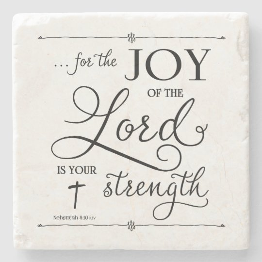 Joy of the Lord - Nehemiah 8:10 Stone Beverage Coaster