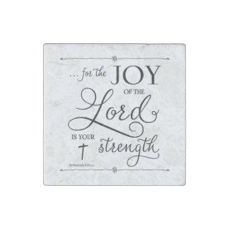 Joy of the Lord - Nehemiah 8:10 Stone Magnets