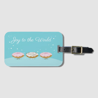 Joy to the World Donuts   Luggage Tag