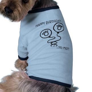 Joyeux anniversaire à moi tee-shirt pour toutou