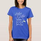 Joyful, Joyful We Adore Thee Quote T-Shirt