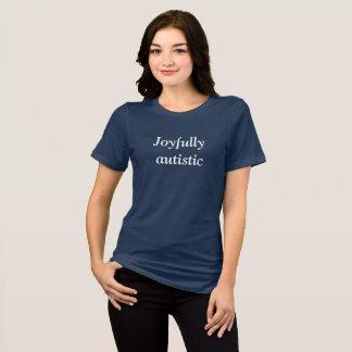 Joyfully autistic T-Shirt