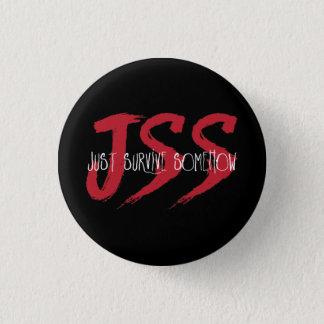 JSS Just Survive Somehow 1 Inch Round Button
