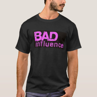 JTX Bad Influence T Shirt
