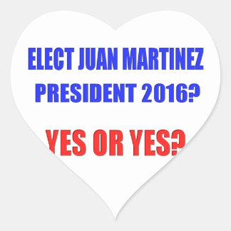 Juan Martinez President 2016 - Yes or Yes? Heart Sticker