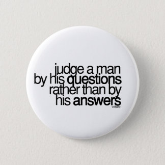 Judge a man ... Voltaire 2 Inch Round Button