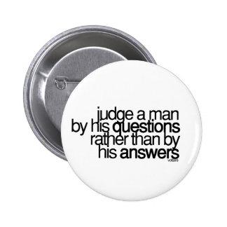 Judge a man ... Voltaire 2 Inch Round Button