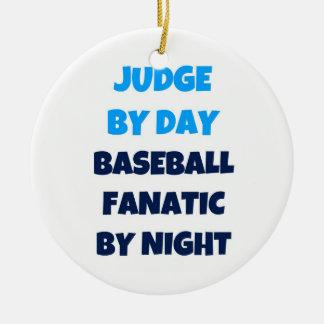 Judge by Day Baseball Fanatic by Night Ceramic Ornament