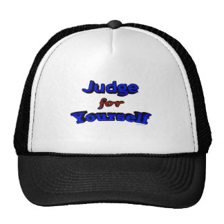 Judge for Yourself Trucker Hat