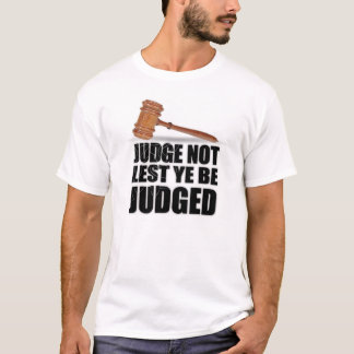 """Judge Not"" T-Shirts & Apparel"