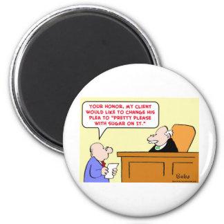 judge plea pretty please sugar on it magnet