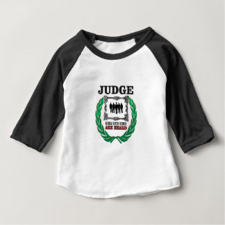 judge when you hear both sides baby T-Shirt