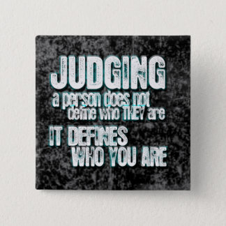 Judging Defines Who You Are 2 Inch Square Button