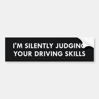 Judging Your Driving Skills Bumper Sticker