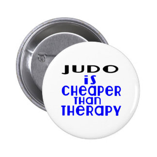 Judo Is Cheaper  Than Therapy 2 Inch Round Button
