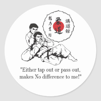 """judologokodokan1, """"Either tap out or pass out, ... Round Sticker"""