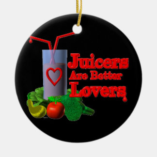 Juicers are better lovers by Valxart.com Ceramic Ornament