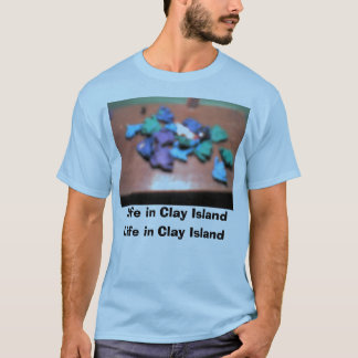 Jul14_01, Life in Clay Island, Life in Clay Island T-Shirt
