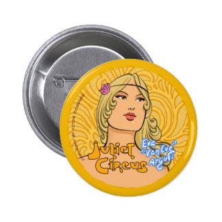 Juliet Circus - Eva Van Eve Arguti 2 Inch Round Button